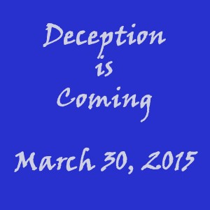 DECEPTION is coming